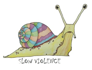 snail - slowviolence